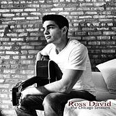 The Chicago Sessions by Ross David