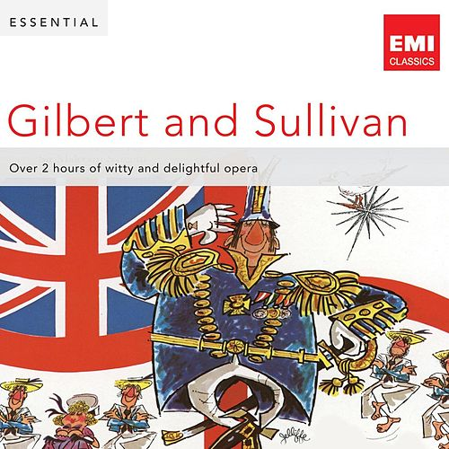 Essential Gilbert & Sullivan by Various Artists