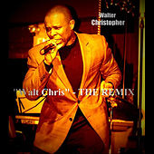 Walt Chris (The Remix) by Walter Christopher