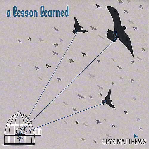 A Lesson Learned by Crys Matthews