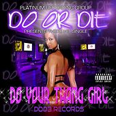Do Ur Thang Girl Clean by Do or Die