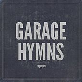 Garage Hymns by The Empires