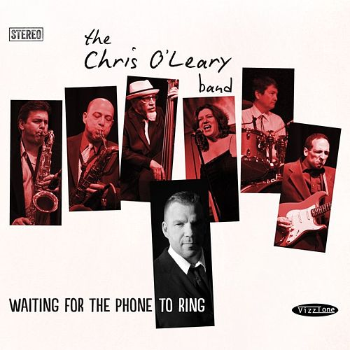 Waiting For the Phone to Ring by The Chris O'Leary Band