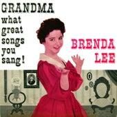 Grandma What Great Songs You Sang by Brenda Lee