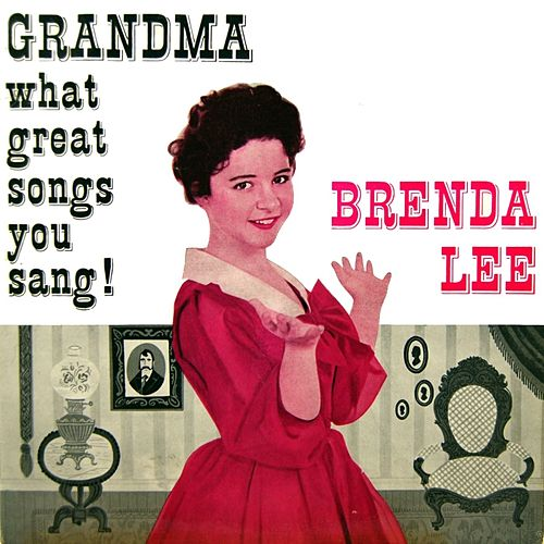 Grandma What Great Songs You Sang by Brenda Lee