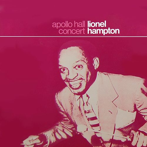 Apollo Hall Concert by Lionel Hampton