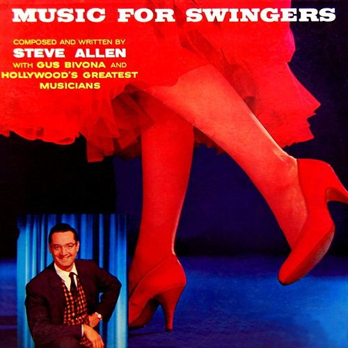 Music For Swingers by Steve Allen