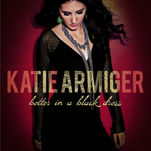 Better In A Black Dress by Katie Armiger