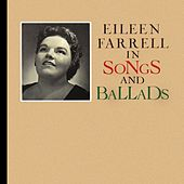 Songs And Ballads by Eileen Farrell