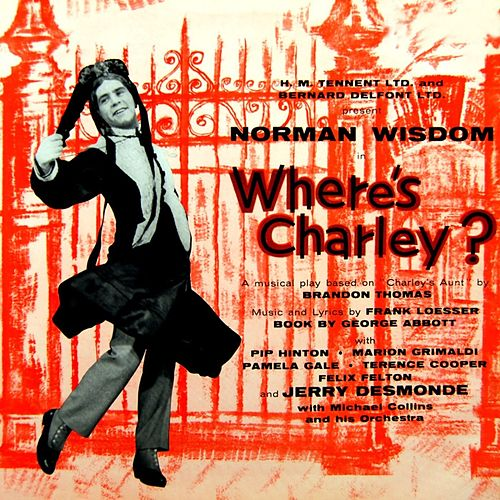 Where's Charley? by Norman Wisdom