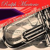 Music For A Private Eye by Ralph Marterie