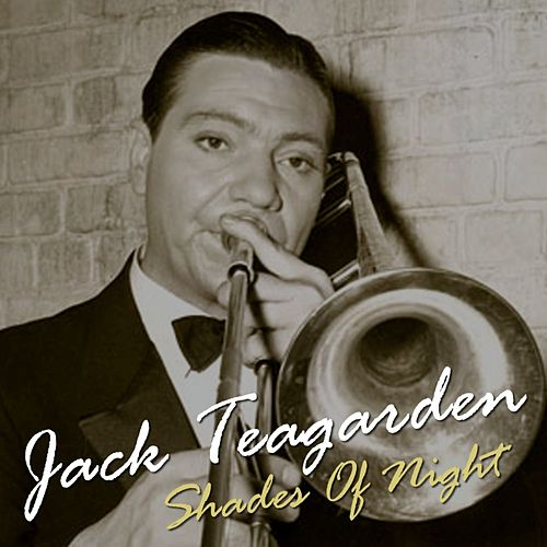 Shades Of Night by Jack Teagarden