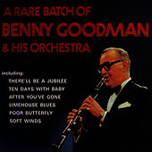 A Rare Batch Of Benny Goodman & His Orchestra by Benny Goodman