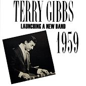 Launching A New Band by Terry Gibbs