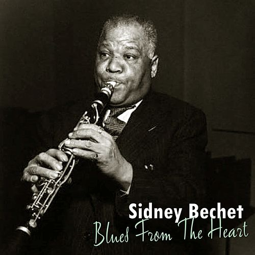 Blues From The Heart by Sidney Bechet