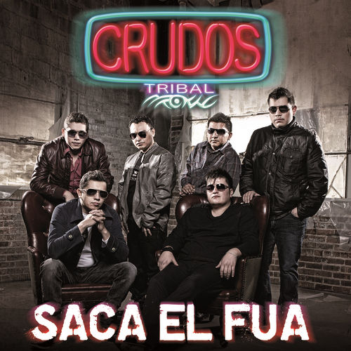 Saca El Fua by Crudos Tribal