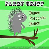 Dance Porcupine Dance by Parry Gripp