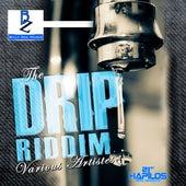 Drip Riddim von Various Artists