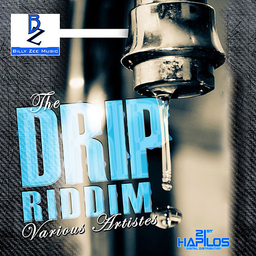 Drip Riddim by Various Artists