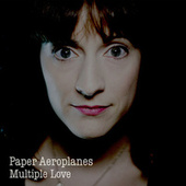 Multiple Love by Paper Aeroplanes
