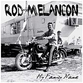 My Family Name by Rod Melancon