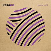Kinetic World von Kero One