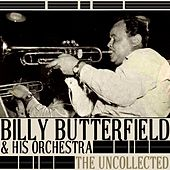 The Uncollected by Billy Butterfield