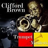 Trumpet Masters... by Clifford Brown