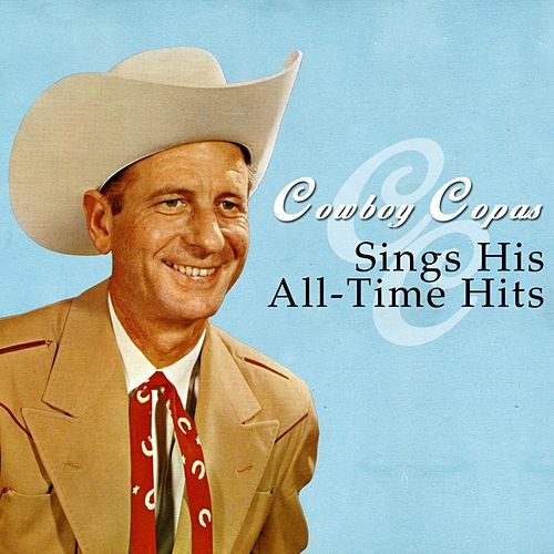 Cowboy Copas Sings His All-Time Hits by cowboy copas