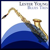 Blues Tres by Lester Young