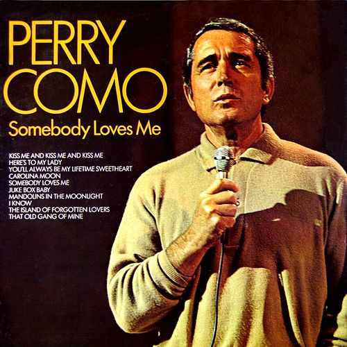 Somebody Loves Me by Perry Como