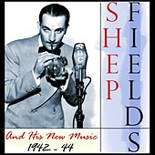 Shep Fields And His New Music 1942-44 by Shep Fields