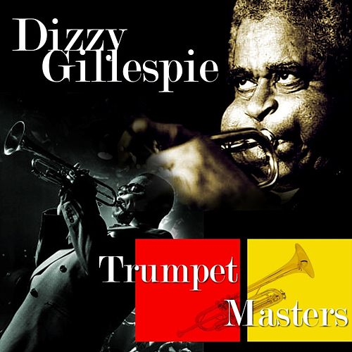 Trumpet Masters... by Dizzy Gillespie