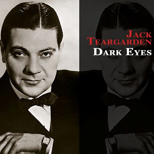 Dark Eyes by Jack Teagarden