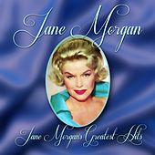 Jane Morgan's Greatest Hits by Jane Morgan