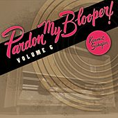 Pardon My Blooper Volume 6 by Kermit Schafer