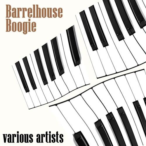 Barrelhouse Boogie by Various Artists