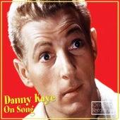 Danny Kaye On Song by Danny Kaye