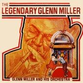 The Legendary Glenn Miller by Glenn Miller