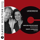 Classic Selection - Liederreise by Angelika Kirchschlager