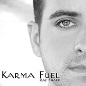 Karma Fuel - Single by Ray Sharp