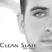 Clean Slate - Single by Ray Sharp