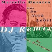 Das Du Noch Lebst (DJ Remix By Urs Herrmann) by Marcello Musarra