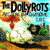 Because I'm Awesome (2012) by The Dollyrots