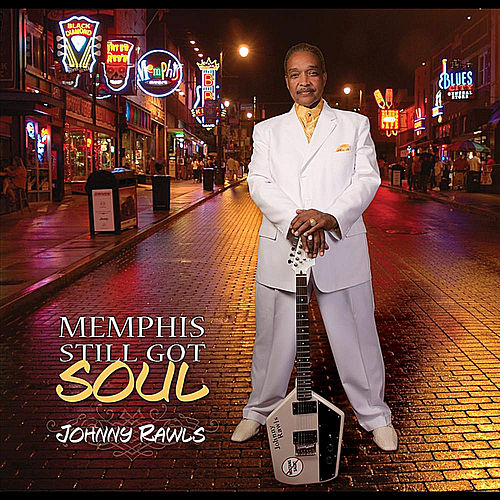 Memphis Still Got Soul by Johnny Rawls
