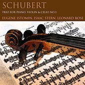 Schubert: Trio for Piano, Violin & Cello No. 1 by Eugene Istomin; Isaac Stern; Leonard Rose