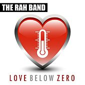 Love Below Zero von Rah Band