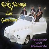 Viviendo Del Recuerdo by Ricky Naranjo Y Los Gamblers