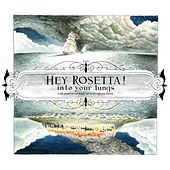 Into Your Lungs (and Around in Your Heart and On Through Your Blood) by Hey Rosetta!