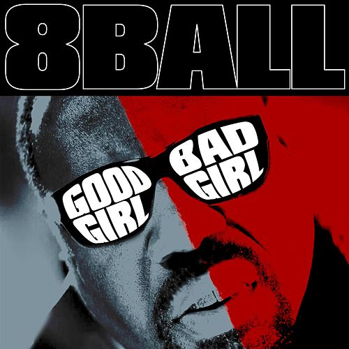 Good Girl Bad Girl by 8Ball